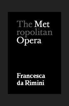 Metropolitan Opera: Francesca da Rimini, The Metropolitan Opera, NYC Show Poster