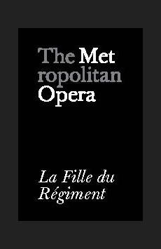 Metropolitan Opera: La Fille du Régiment , The Metropolitan Opera, NYC Show Poster