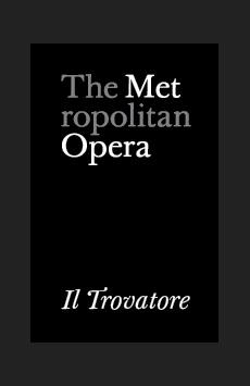 Metropolitan Opera: Il Trovatore, The Metropolitan Opera, NYC Show Poster