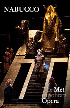 Metropolitan Opera: Nabucco, The Metropolitan Opera, NYC Show Poster