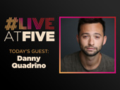 Broadway.com #LiveatFive with Danny Quadrino of the Roald Dahl's Charlie and the Chocolate Factory National Tour