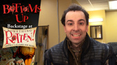 Bottoms Up: Backstage at the Something Rotten! Tour with Rob McClure, Episode 1: Make America Laugh Again!