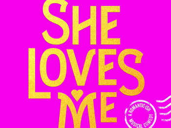 She Loves Me Musical Comedy