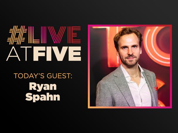 Broadway.com #LiveatFive with Ryan Spahn of Daniel's Husband