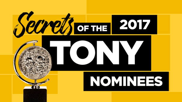 Hook-Ups, Bad Acting, Dream Dates: The 2017 Tony Nominees Confess Their Secrets