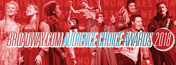 Nominations Announced for 2018 Broadway.com Audience Choice Awards