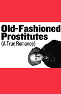 Old-Fashioned Prostitutes (A True Romance)