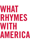 What Rhymes With America