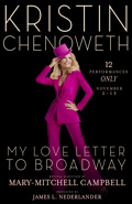Kristin Chenoweth: My Love Letter to Broadway