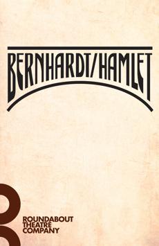 Bernhardt/Hamlet, American Airlines Theatre, NYC Show Poster