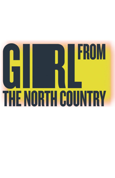 Girl From the North Country, Joseph Papp Public Theater/Newman Theater, NYC Show Poster