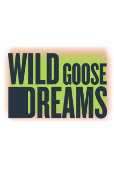 Wild Goose Dreams, Martinson Theater at Joseph Papp Public Theater, NYC Show Poster