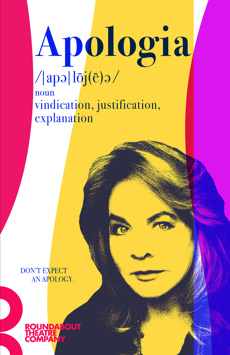 Apologia, Laura Pels Theatre at the Harold and Miriam Steinberg Center for Theatre, NYC Show Poster