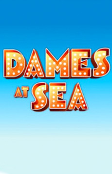 Dames at Sea, The Hayes Theater, NYC Show Poster