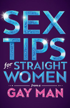Sex Tips For Straight Women From a Gay Man, 777 Theatre, NYC Show Poster