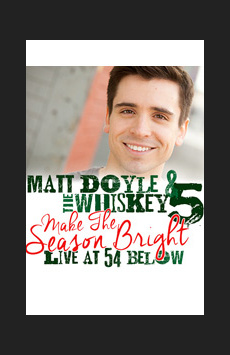 Matt Doyle & The Whiskey 5: Make the Season Bright,, NYC Show Poster