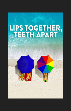 Lips Together, Teeth Apart, Tony Kiser Theatre, NYC Show Poster