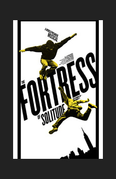 The Fortress of Solitude, Joseph Papp Public Theater/Newman Theater, NYC Show Poster