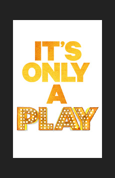 It's Only a Play, Bernard B. Jacobs Theatre, NYC Show Poster
