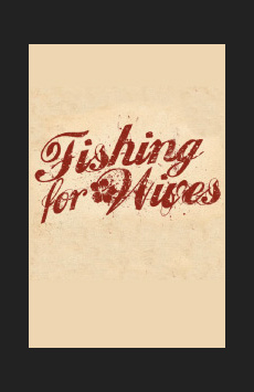 Fishing For Wives, Theatre Row/Clurman Theatre, NYC Show Poster