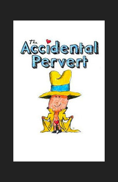 The Accidental Pervert, The 13th Street Repertory Theatre, NYC Show Poster