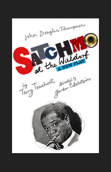 Satchmo at the Waldorf, Westside Theatre , NYC Show Poster