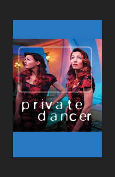 Private Dancer, The Lion Theatre (Theatre Row), NYC Show Poster