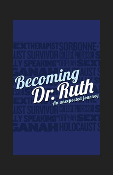 Becoming Dr. Ruth, Westside Theatre , NYC Show Poster