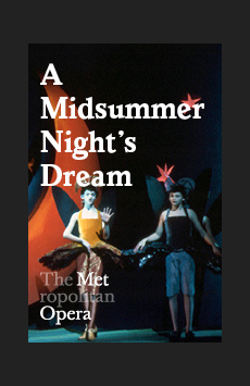 Metropolitan Opera: A Midsummer Night's Dream, The Metropolitan Opera, NYC Show Poster