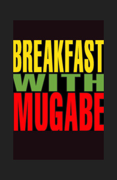 Breakfast With Mugabe,, NYC Show Poster