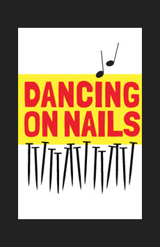 Dancing On Nails, Theatre 80, NYC Show Poster