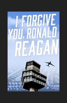 I Forgive You, Ronald Reagan, The Beckett Theatre (Theatre Row), NYC Show Poster