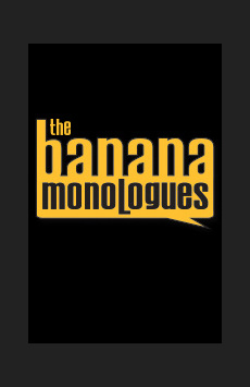 The Banana Monologues, Theatre Row/Acorn Theatre, NYC Show Poster