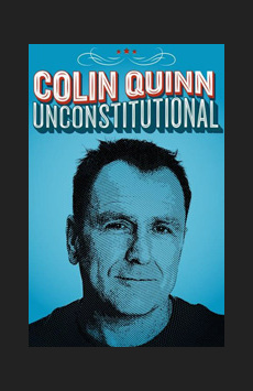 Colin Quinn Unconstitutional, Cherry Lane Theatre, NYC Show Poster