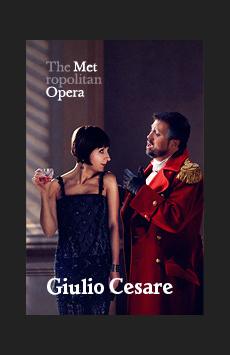 Metropolitan Opera: Giulio Cesare, The Metropolitan Opera, NYC Show Poster