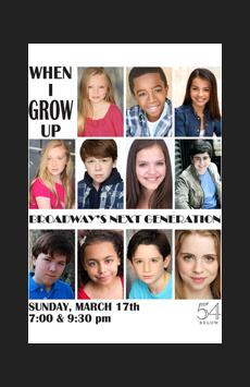 When I Grow Up: Broadway's Next Generation, Feinstein's/54 Below, NYC Show Poster