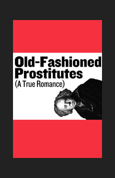 Old-Fashioned Prostitutes (A True Romance),, NYC Show Poster