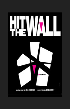 Hit the Wall, Barrow Street Theatre, NYC Show Poster