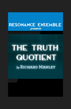 The Truth Quotient, The Beckett Theatre (Theatre Row), NYC Show Poster