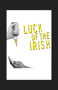Luck of the Irish, Claire Tow Theatre, NYC Show Poster