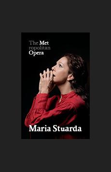 Metropolitan Opera: Maria Stuarda ,, NYC Show Poster