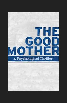 The Good Mother, Theatre Row/Acorn Theatre, NYC Show Poster
