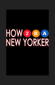 How To Be A New Yorker, Planet Hollywood, NYC Show Poster