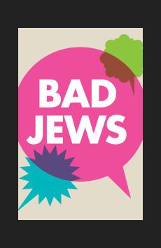 Bad Jews, Laura Pels Theatre, NYC Show Poster