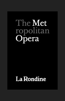 Metropolitan Opera: La Rondine, The Metropolitan Opera, NYC Show Poster