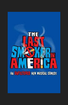 The Last Smoker in America, Westside Theatre , NYC Show Poster