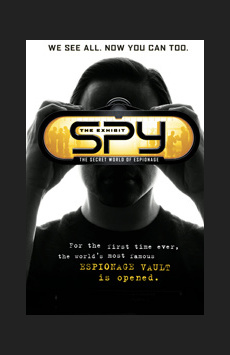 Spy: The Secret World of Espionage , Discovery Times Square, NYC Show Poster