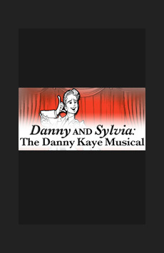 Danny and Sylvia: The Danny Kaye Musical, St. Luke's Theatre, NYC Show Poster