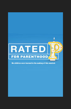 Rated P For Parenthood, Westside Theatre , NYC Show Poster