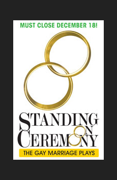 Standing On Ceremony: The Gay Marriage Plays, Minetta Lane Theatre, NYC Show Poster